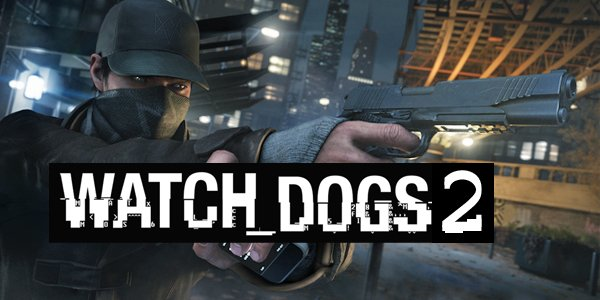 After rumours and leaked reports, the official confirmation for Watch Dogs 2 is finally here.